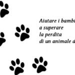 Aiutare i bambini a superare la perdita di un animale domestico
