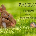 Pasqua: i lavoretti delle mamme blogger